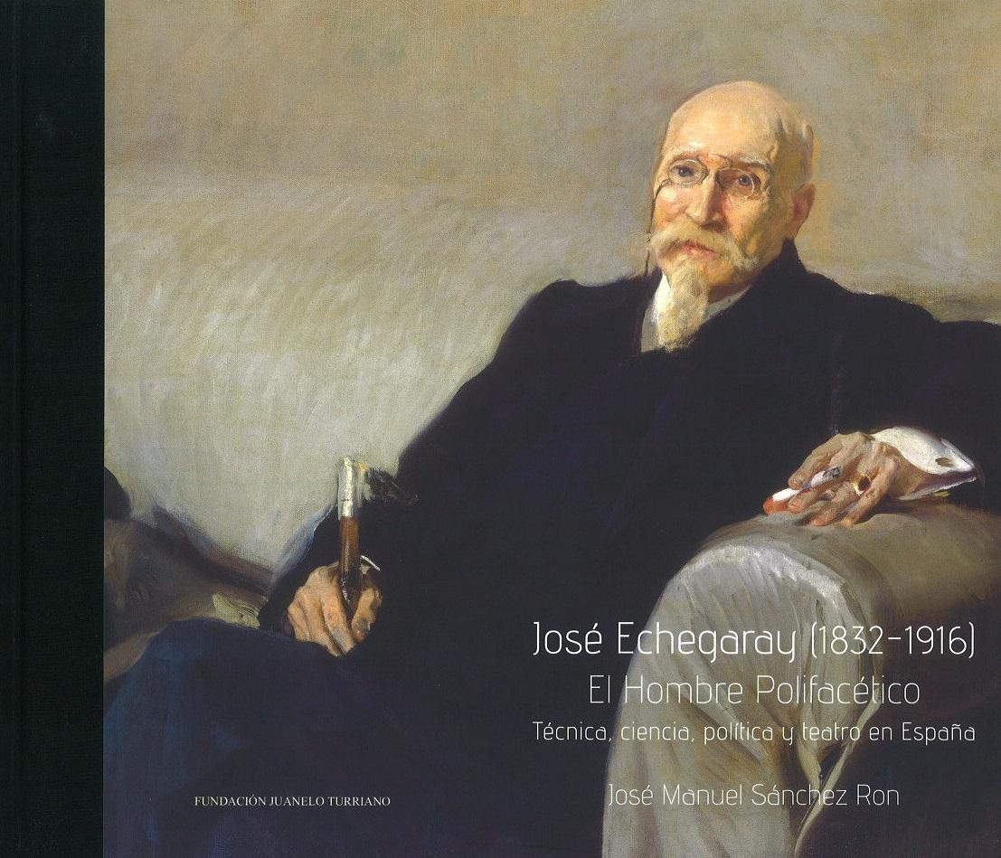 José Echegaray (1816-1932). El hombre polifacético