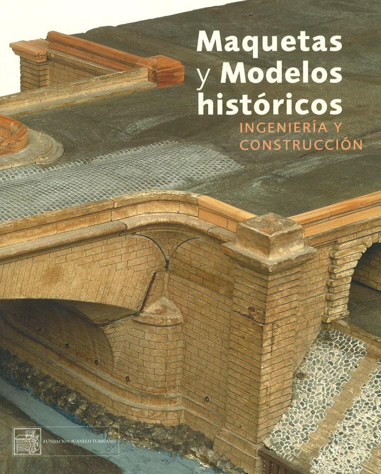 Maquetas y modelos históricos. Ingeniería y construcción