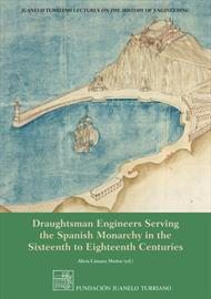 Draughtsman engineers serving the Spanish monarchy in the sixteenth to eighteenth centuries. English language version
