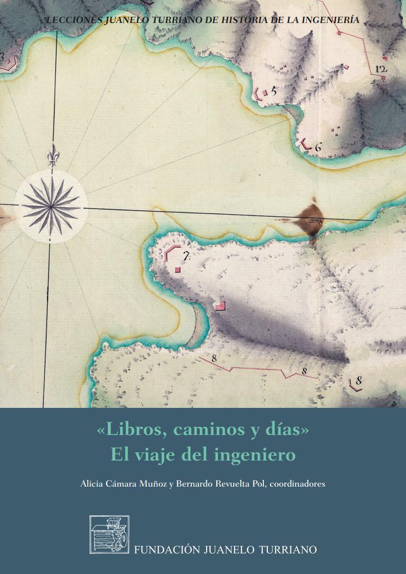 Libros, caminos y días. El viaje del ingeniero [Books, roads and days; the engineer's journey]