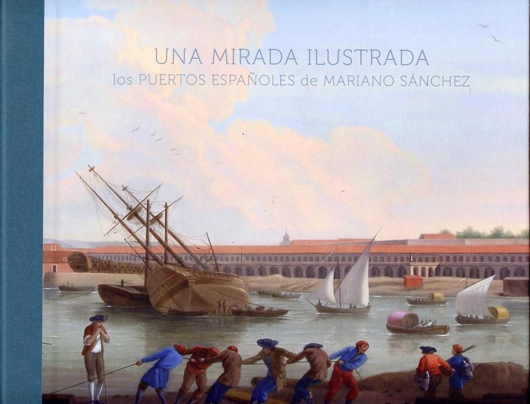 Una mirada ilustrada: los puertos españoles de Mariano Sánchez. Nueva publicación