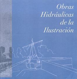 Obras hidráulicas de la Ilustración. Catálogo