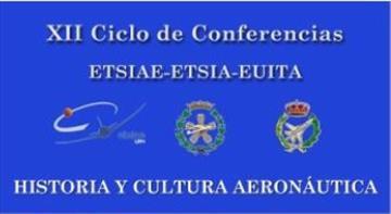 Conferencias sobre Historia y Cultura Aeronáutica. XII Ciclo