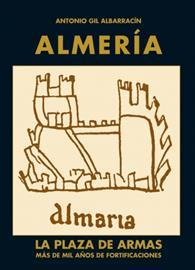 Almería. La Plaza de Armas [Almería and its citadel]. Book presentation