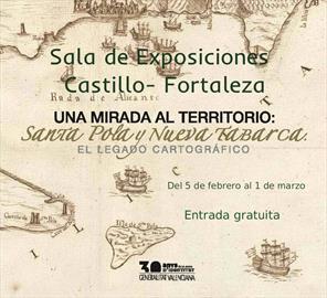 """Una mirada al territorio: Santa Pola y Nueva Tabarca. El legado cartográfico"""" [A gaze over the terrain: Santa Pola and Nueva Tabarca, a cartographic legacy]. Exhibition"""