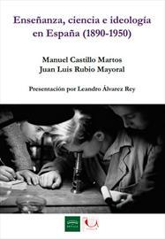 Enseñanza, ciencia e ideología en España (1890-1950). Presentación