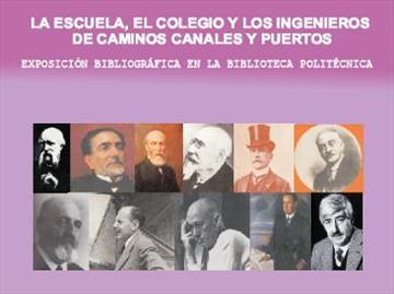 La Escuela, el Colegio y los Ingenieros de Caminos, Canales y Puertos. Exposición
