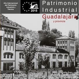 Ciclo de conferencias sobre patrimonio industrial en Guadalajara y provincia
