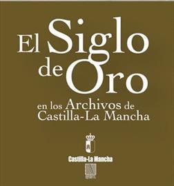El Siglo de Oro en los archivos de Castilla-La Mancha. Exposición