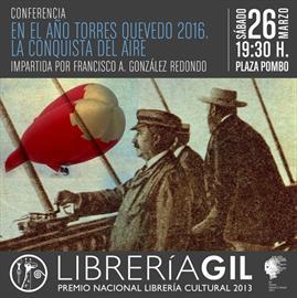 En el Año Torres Quevedo 2016. La conquista del aire [2016: the year of Torres Quevedo, harnessing the air]