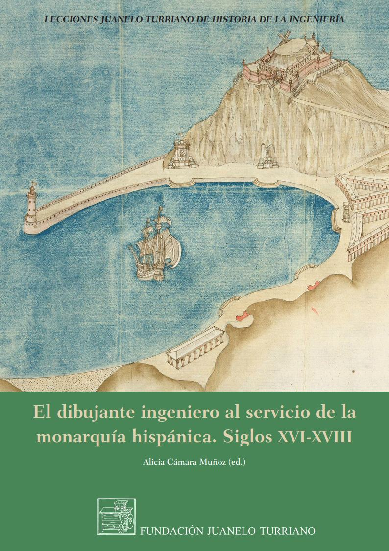 Draughtsman Engineers Serving the Spanish Monarchy in the Sixteenth to Eighteenth Centuries. New publication