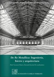 De Re Metallica. Ingeniería, hierro y arquitectura [De Re Metallica: engineering, iron and architecture]. New publication