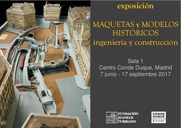Exposición Maquetas y modelos históricos. Ingeniería y construcción