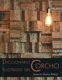 Diccionario ilustrado del corcho [Cork: an illustrated dictionary]