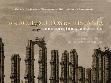 Los acueductos en Hispania: construcción y abandono. Nueva publicación