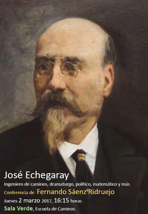 José Echegaray. Ingeniero de Caminos, dramaturgo, político, matemático y más. Conferencia