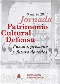 El Patrimonio Cultural de Defensa: pasado, presente y futuro de todos. Jornada