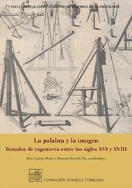 La palabra y la imagen. Tratados de ingeniería entre los siglos XVI y XVII. Nueva publicación