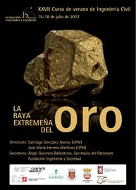 La raya extremeña del oro [Extremadura's gold border]. 27th edition of summer courses on civil engineering