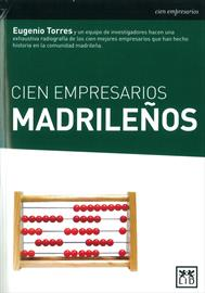 Cien empresarios madrileños [One hundred Madrilenian entrepreneurs]