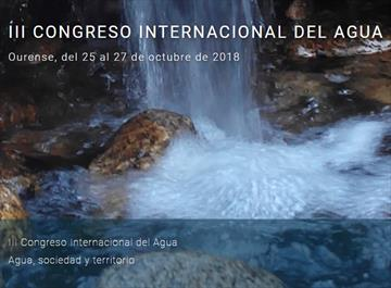 Agua, sociedad y territorio. III Congreso Internacional del Agua [Water, society and territory: 3rd International Congress on Water]