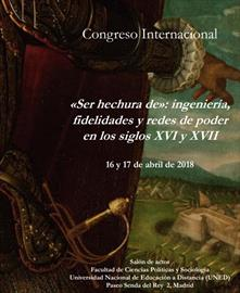 'To be the making of': engineering, loyalties and power networks in the sixteenth and seventeenth centuries. International Congress
