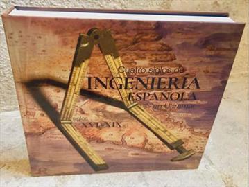 Cuatro Siglos de ingeniería española en Ultramar. Siglos XVI-XIX. Presentación del libro