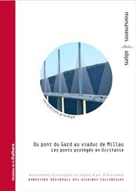 Du pont du Gard au viaduc de Millau. Les ponts protégés en Occitanie