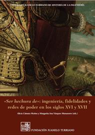 To be the making of: engineering, loyalties and power networks in the sixteenth and seventeenth centuries. New publication