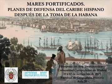 Mares fortificados, planes de defensa del Caribe hispano después de la toma de La Habana.Simposio