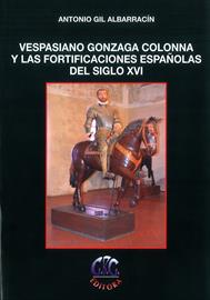 Vespasiano Gonzaga Colonna y las fortificaciones españolas [Vespasiano Gonzaga Colonna and Spanish fortifications]. Book presentation