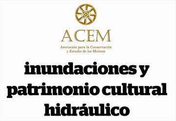 Inundaciones y patrimonio cultural hidráulico
