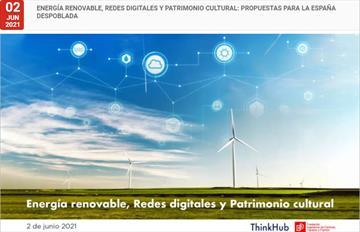 Energía renovable, redes digitales y patrimonio cultural. Propuestas para la España despoblada