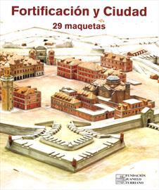 Fortificación y ciudad. 29 maquetas. Catálogo