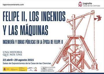 Los Ingenios y Máquinas. Ingeniería y Obras Públicas en la época de Felipe II. Exposición
