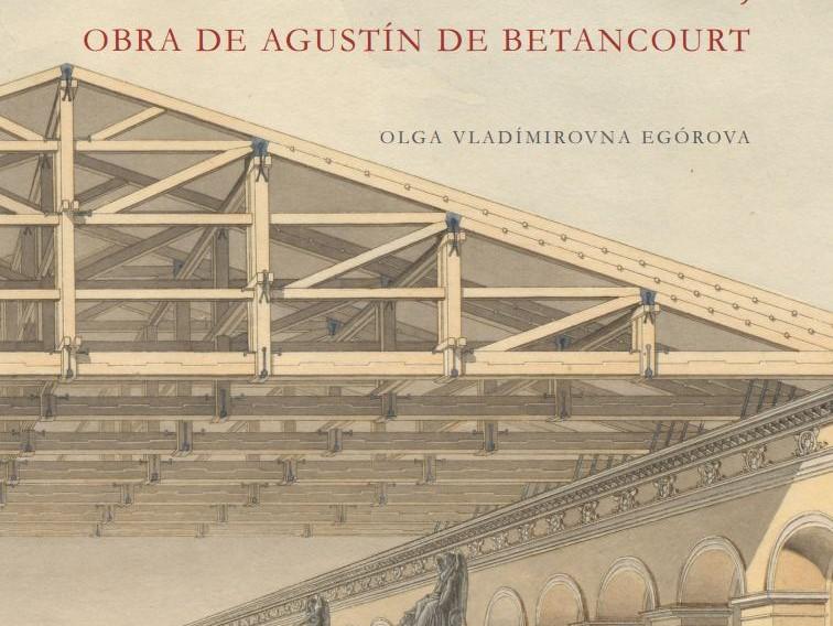El Picadero de Moscú, obra de Agustín de Betancourt [Moscow's riding school, designed by Agustín de Betancourt]. New publication