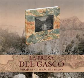 La presa de El Gasco: paisaje de un sueño ilustrado