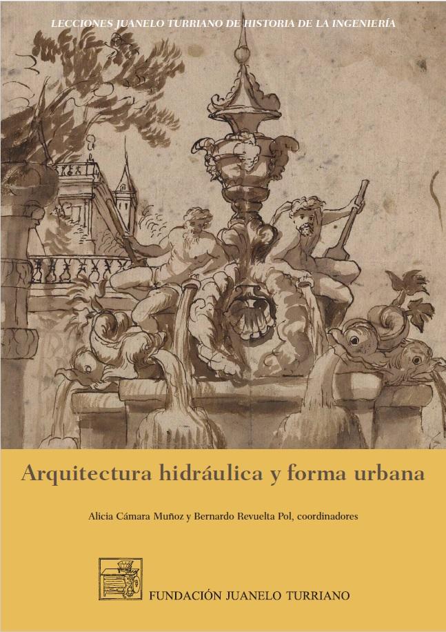 Arquitectura hidráulica y forma urbana [Waterworks and urban layout]. New publication