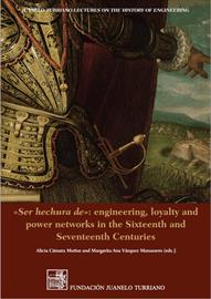Ser hechura de: engineering, loyalty and power networks in the Sixteenth and Seventeenth Centuries. Nueva publicación